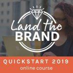 LAND THE BRAND QuickStart 2019